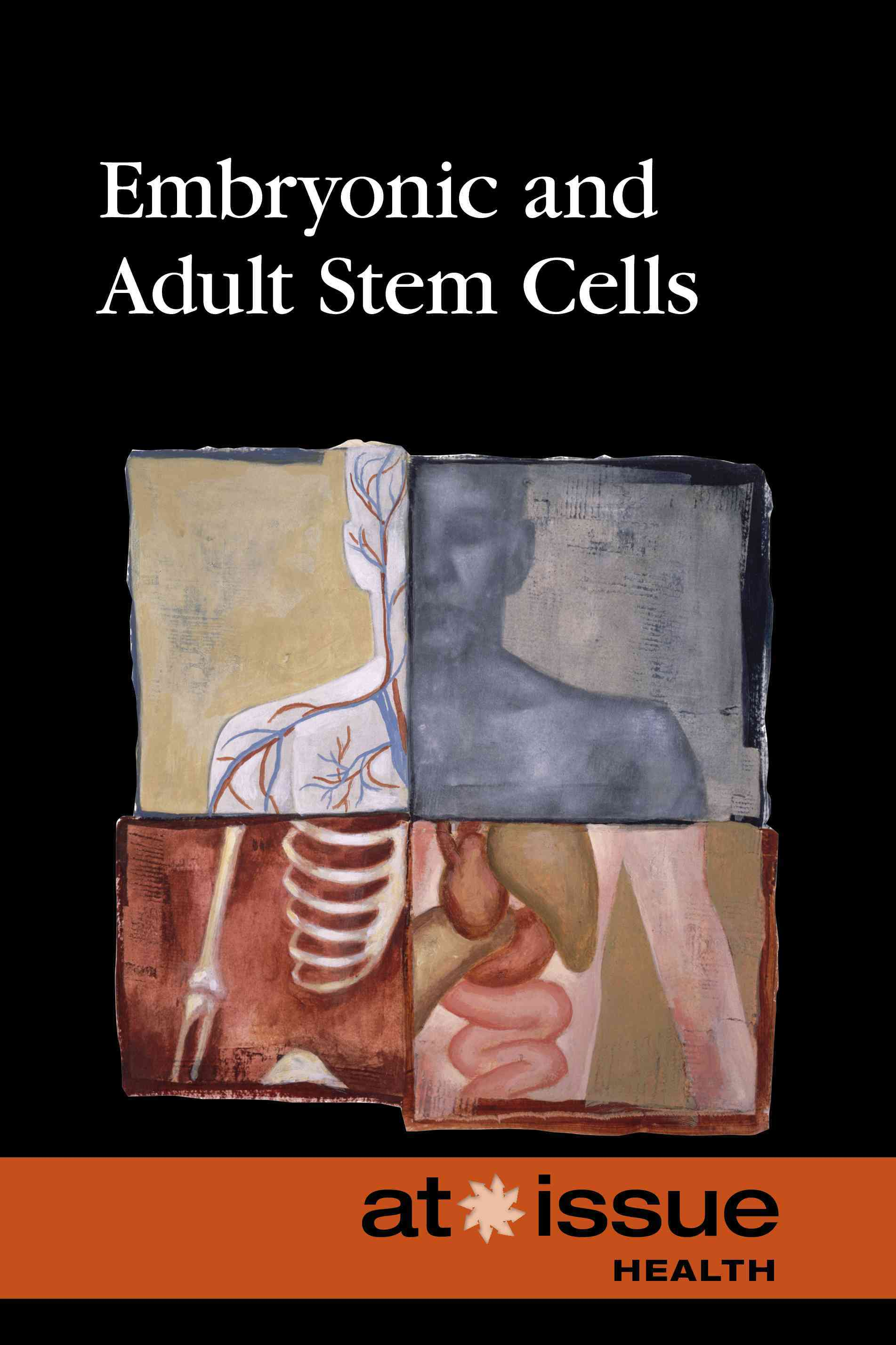 Embryonic and Adult Stem Cells By Hunnicutt, Susan C. (EDT)